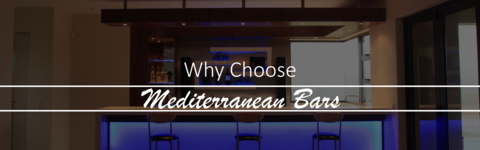 About Mediterranean Bars | Custom Made Bars